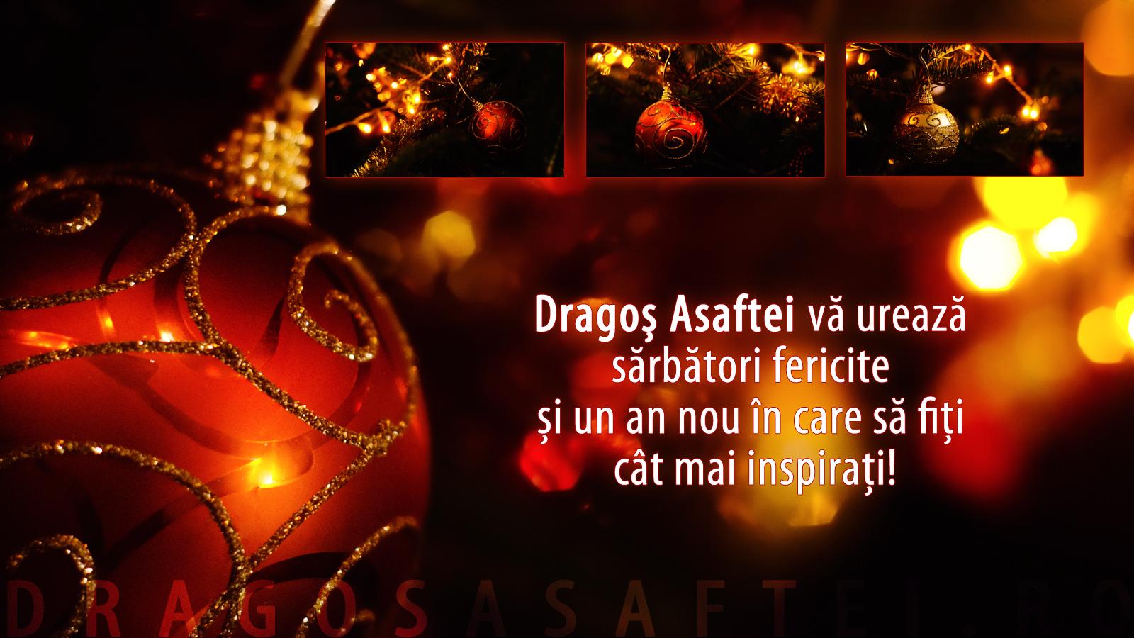 Dragoș Asaftei vă urează sărbători fericite!