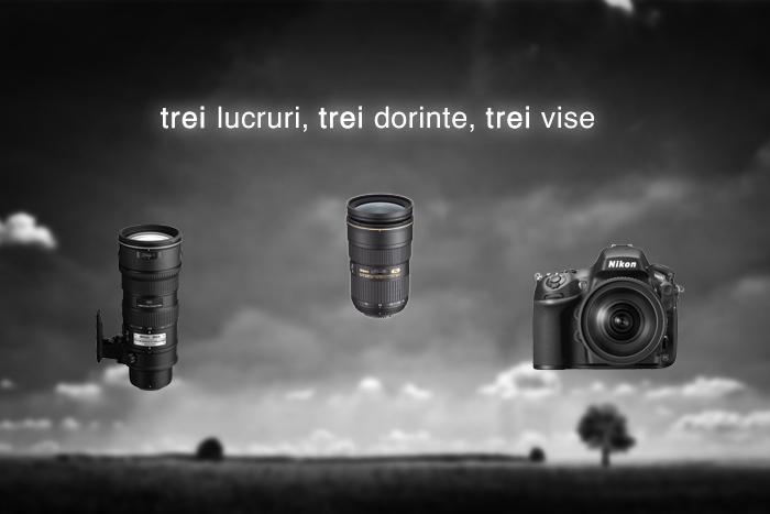 Trei lucruri, trei dorințe, trei vise - Nikon 24-70 2.8