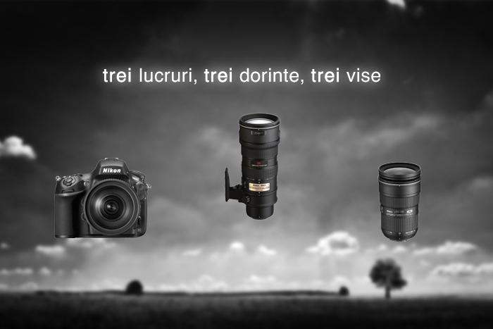 Trei lucruri, trei dorințe, trei vise - Nikon 70-200 2.8